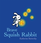 'Brave Squish Rabbit' by Katherine Battersby (proofreading project)
