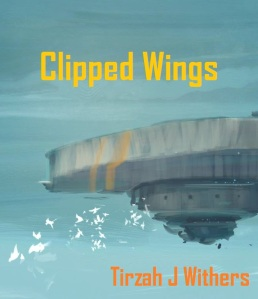 The terrible self-made cover to my 2013 NaNoWriMo novel, 'Clipped Wings' Image source: The original image without editing was one I found on Pinterest, created by 3D digital animator Alexander Bàez.
