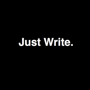 'Just Write'. Image source: Trent M Kays on Rhetorical Rumination