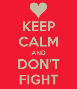 Keep calm and don't fight. Image source: Marsha Tally's Universal Manifestations blog