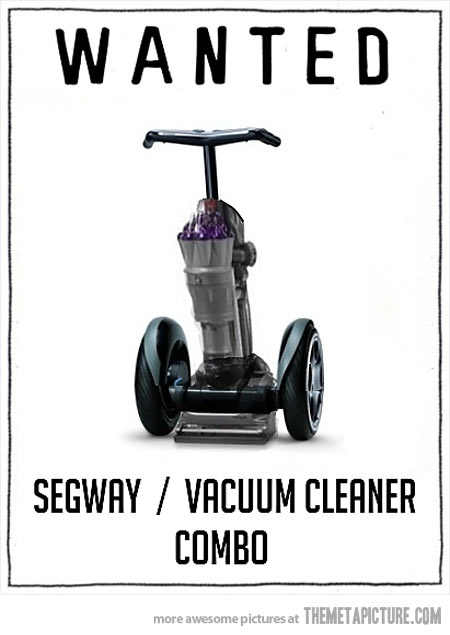 Wanted: Segway / Vacuum Cleaner Combo. Image source: The Meta Picture