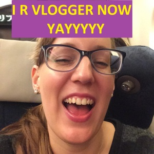 I R vlogger now yayyyy